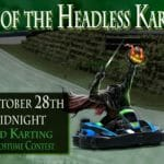 Oct 28: Night of the Headless Kartsman